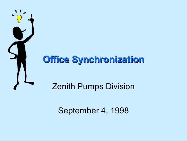 Office Synchronization Zenith Pumps Division September 4, 1998