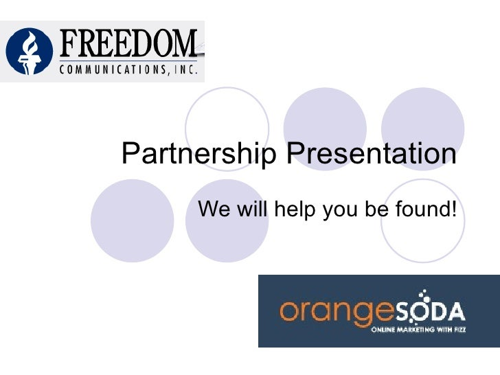 Partnership Presentation We will help you be found!