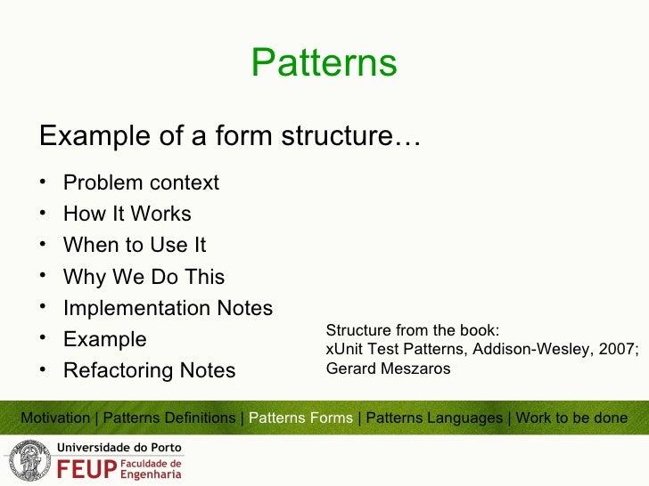 Patterns <ul><li>Example of a form structure…  </li></ul><ul><li>Problem context </li></ul><ul><li>How It Works </li></ul>...