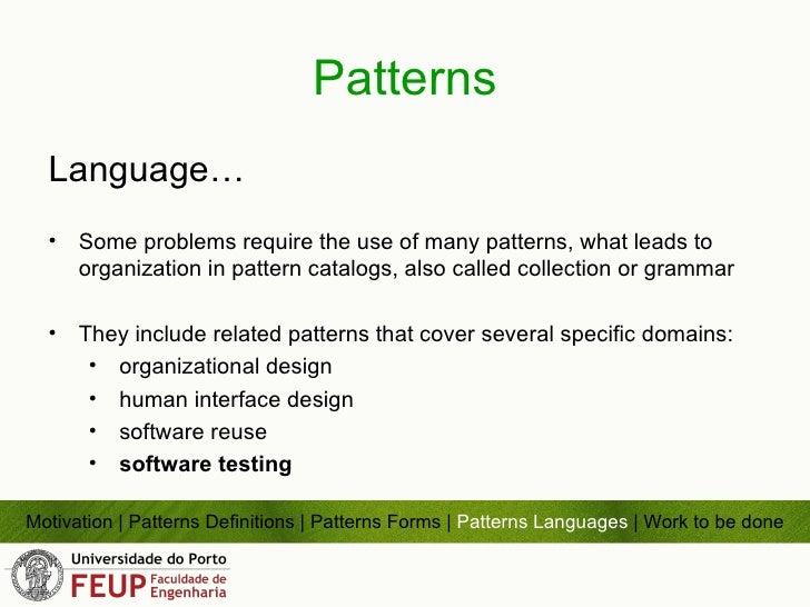 Patterns <ul><li>Language… </li></ul><ul><li>Some problems require the use of many patterns, what leads to organization in...