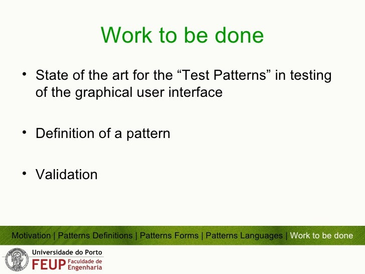 """Work to be done <ul><li>State of the art for the """"Test Patterns"""" in testing of the graphical user interface  </li></ul><ul..."""