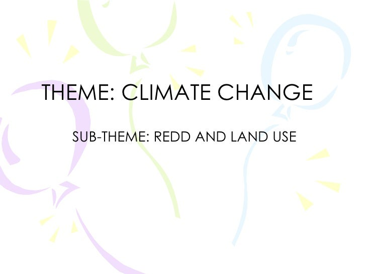 THEME: CLIMATE CHANGE SUB-THEME: REDD AND LAND USE