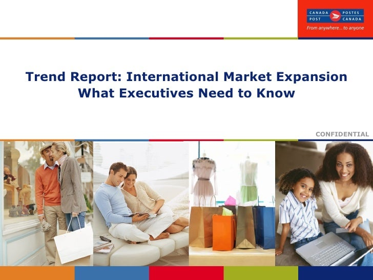 Trend Report: International Market Expansion What Executives Need to Know CONFIDENTIAL