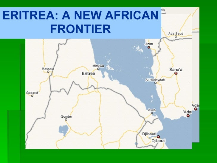 ERITREA: A NEW AFRICAN FRONTIER