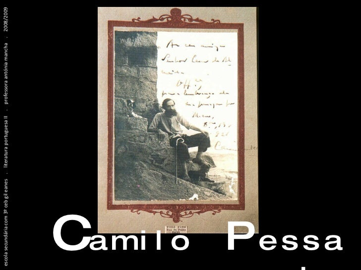 C  a m i l o  P  e s s a n h a escola secundária com 3º ceb gil eanes  .  literatura portuguesa II  .  professora antónia ...