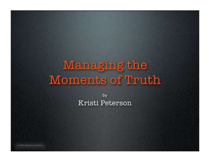 Managing the                              Moments of Truth                                        by                      ...