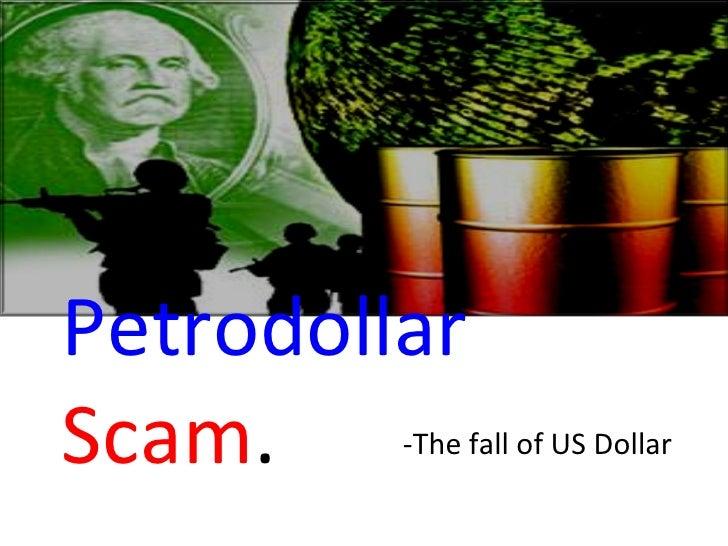 Petrodollar   Scam . -The fall of US Dollar