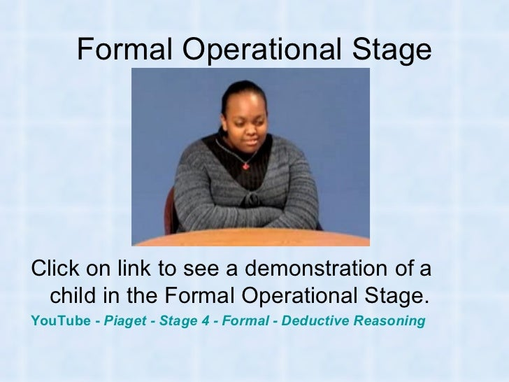 piagets-cognitive-development-theory-13-728 Formal Operational Stage Thoughts Examples on jean piaget theory, slide powerpoint presentation, real life examples, developmental issue, abstract thinking,