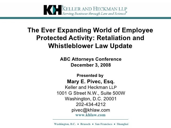 The Ever Expanding World of Employee Protected Activity: Retaliation and Whistleblower Law Update Presented by   Mary E. P...