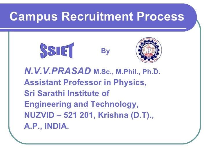 Campus Recruitment Process By N.V.V.PRASAD   M.Sc., M.Phil., Ph.D. Assistant Professor in Physics, Sri Sarathi Institute o...