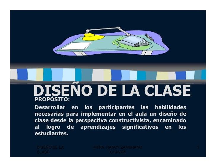 DISEÑO DE LA CLASE PROPÓSITO: Desarrollar en los participantes las habilidades necesarias para implementar en el aula un d...