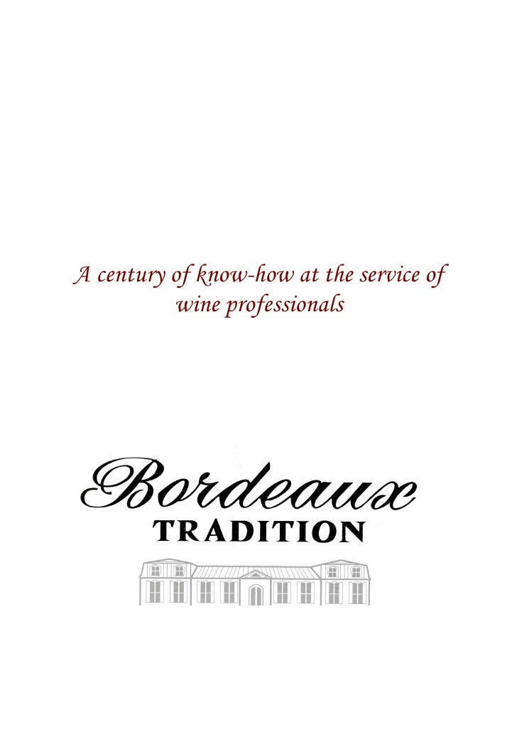 A century of know-how at the service of           wine professionals