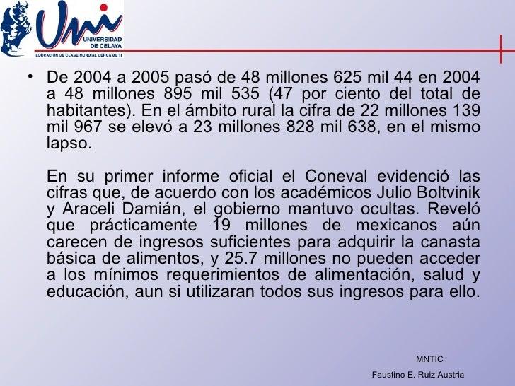 <ul><li>De 2004 a 2005 pasó de 48 millones 625 mil 44 en 2004 a 48 millones 895 mil 535 (47 por ciento del total de habita...