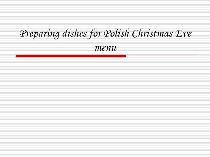 Preparing dishes for Polish Christmas Eve menu