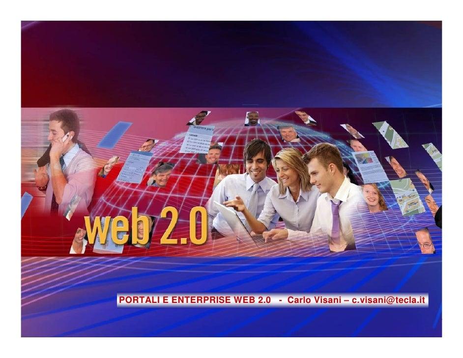 Enterprise 2.0                      ENTERPRISE WEB 2.0 - Carlo Vi                     Carlo Visani – c.visani@tecla.it 1  ...