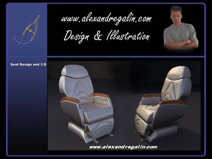Seat Design and 3 D