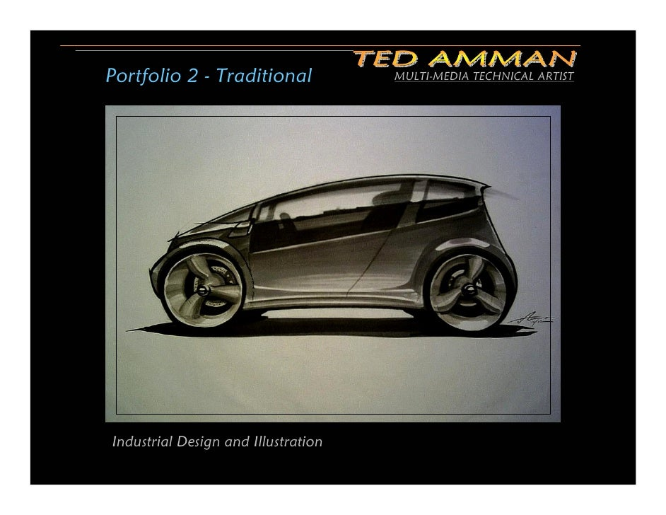 Portfolio 2 - Traditional            MULTI-MEDIA TECHNICAL ARTIST     Industrial Design and Illustration