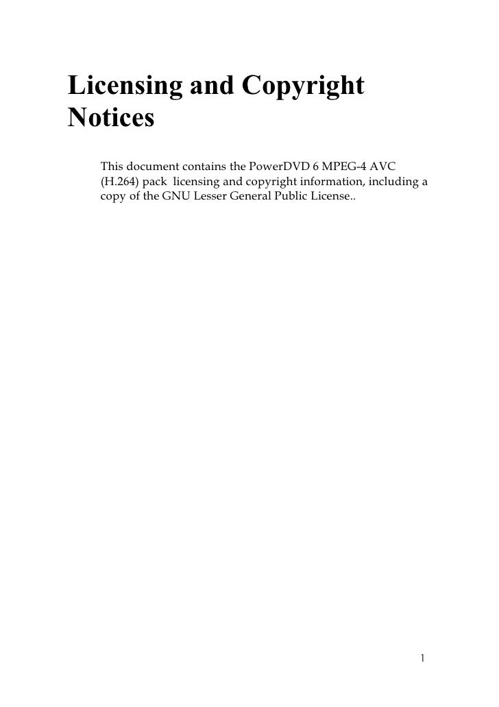 Licensing and Copyright Notices   This document contains the PowerDVD 6 MPEG-4 AVC   (H.264) pack licensing and copyright ...
