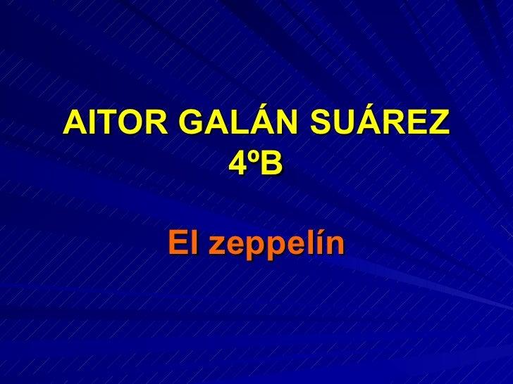 AITOR GALÁN SUÁREZ 4ºB El zeppelín