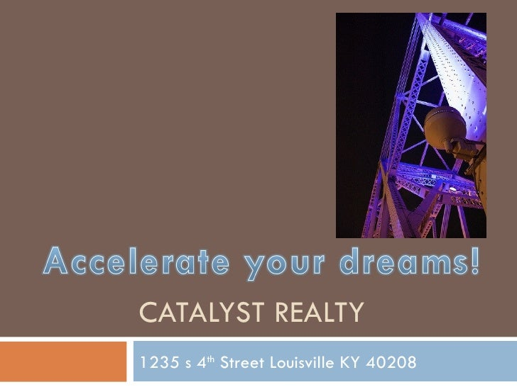 CATALYST REALTY 1235 s 4 th  Street Louisville KY 40208