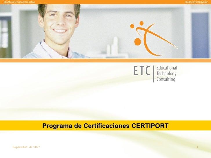 Septiembre  de 2007 Programa de Certificaciones CERTIPORT