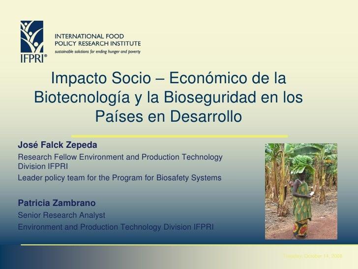 Impacto Socio – Económico de la     Biotecnología y la Bioseguridad en los             Países en Desarrollo José Falck Zep...