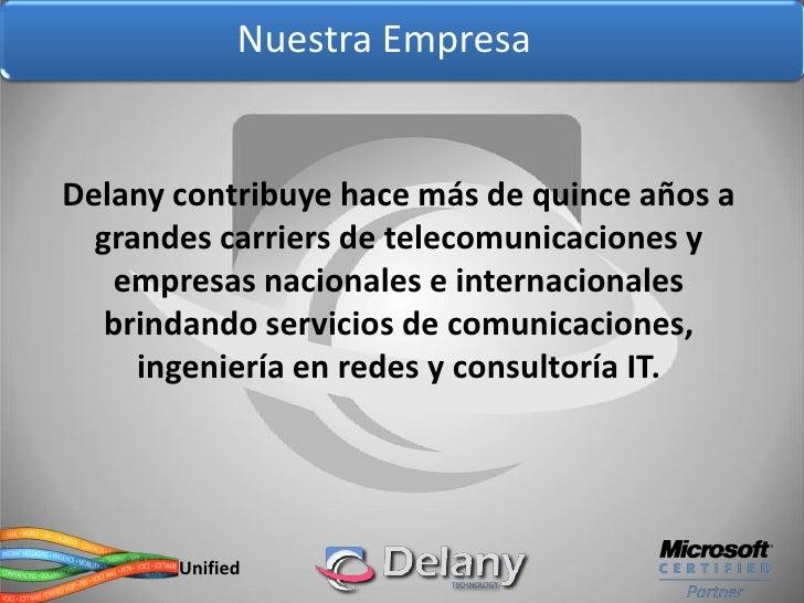 Nuestra Empresa   Delany contribuye hace más de quince años a   grandes carriers de telecomunicaciones y     empresas naci...
