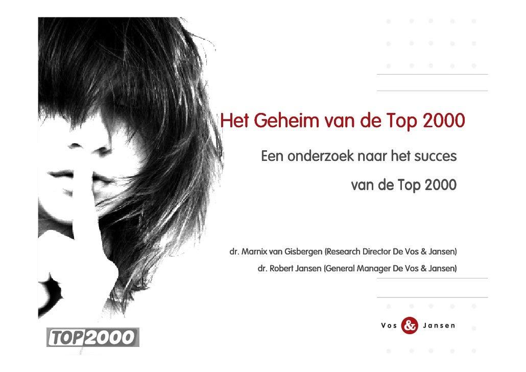 Het Geheim van de Top 2000          Een onderzoek naar het succes                                  van de Top 2000     dr....