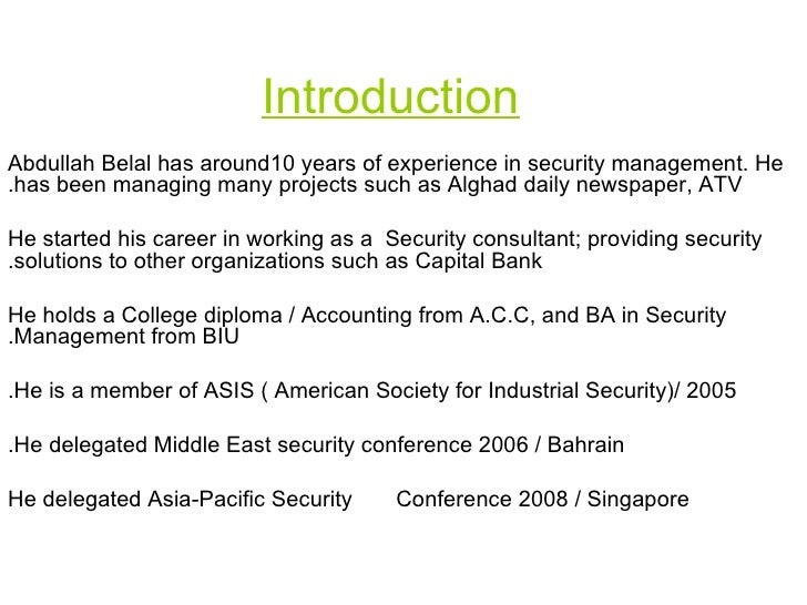 Introduction Abdullah Belal has around10 years of experience in security management. He has been managing many projects su...