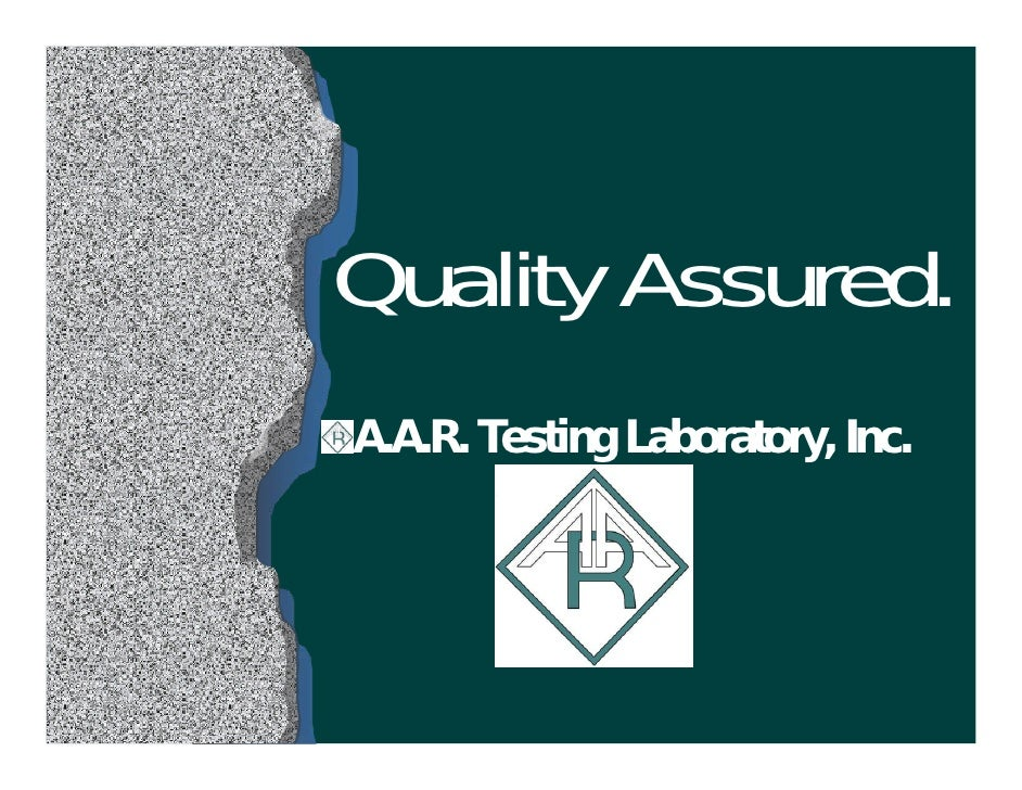 Quality Assured. A.A.R. Testing Laboratory, Inc.