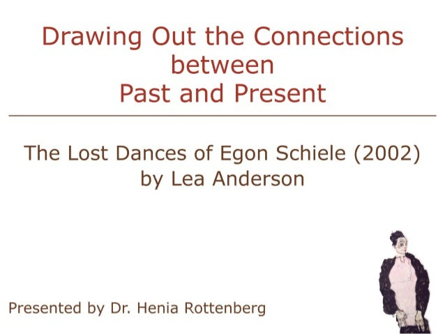 • The Lost Dances of Egon Schiele (2002), a video-dance, was created by the contemporary British choreographer Lea Anderso...
