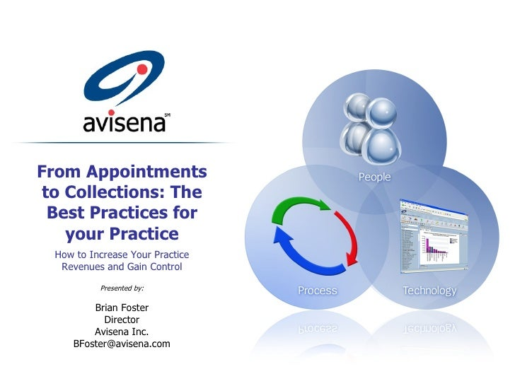 From Appointments to Collections: The Best Practices for your Practice How to Increase Your Practice Revenues and Gain Con...