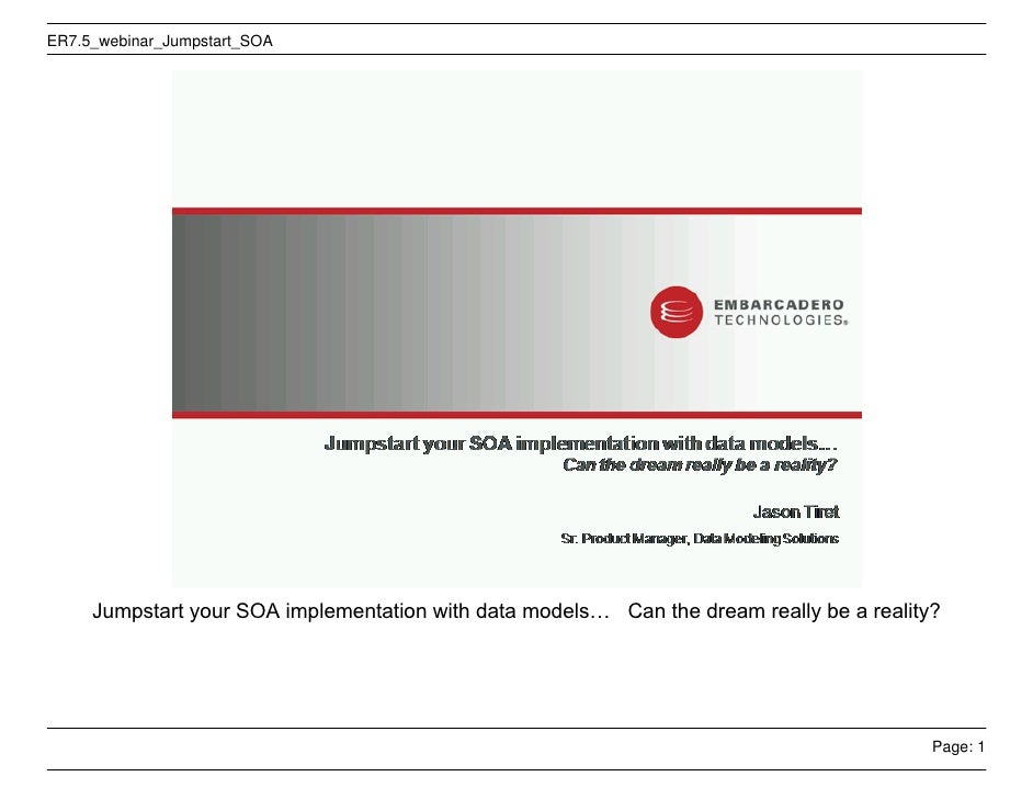 ER7.5_webinar_Jumpstart_SOA          Jumpstart your SOA implementation with data models… Can the dream really be a reality...