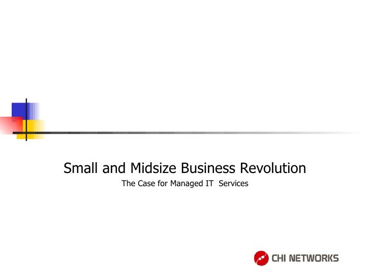 Small and Midsize Business Revolution The Case for Managed IT  Services