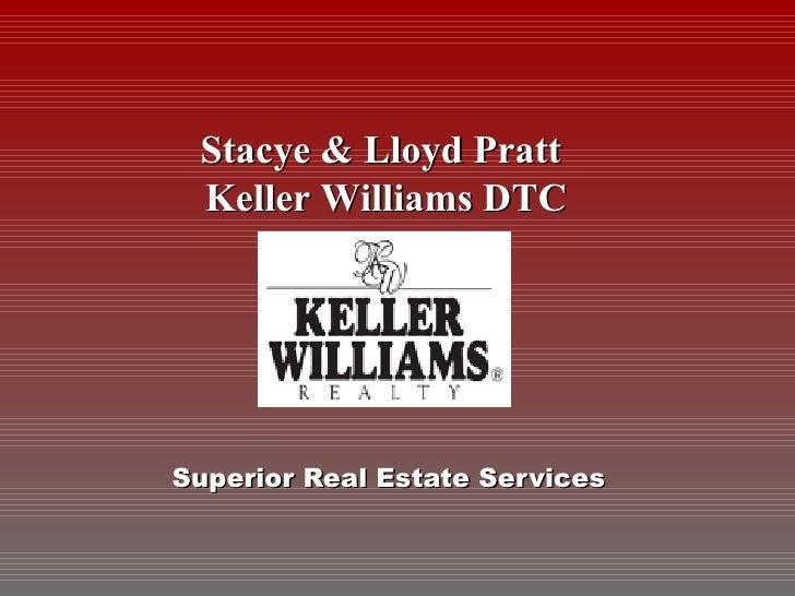 Superior Real Estate Services Stacye & Lloyd Pratt   Keller Williams DTC Insert Logo Here