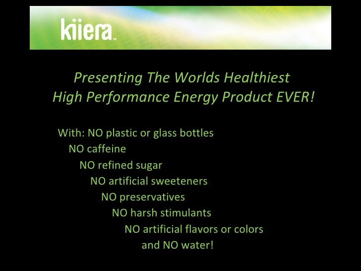 Presenting The WorldsHealthiest  High Performance Energy Product EVER! With: NO plastic or glass bottles  NO caffeine...