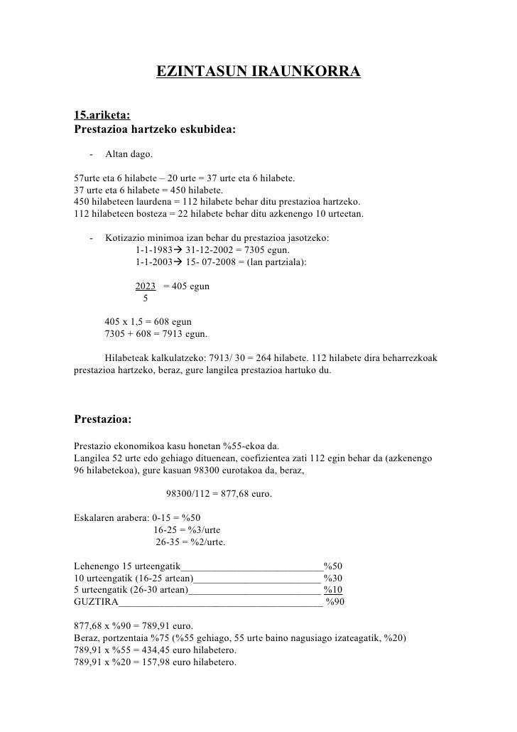 EZINTASUN IRAUNKORRA  15.ariketa: Prestazioa hartzeko eskubidea:     -   Altan dago.  57urte eta 6 hilabete – 20 urte = 37...