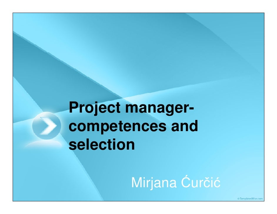 Project manager- competences and selection         Mirjana Ćurčić