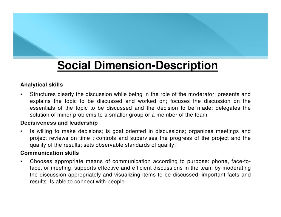 Social Dimension-Description Analytical skills •  Structures clearly the discussion while being in the role of the moderat...