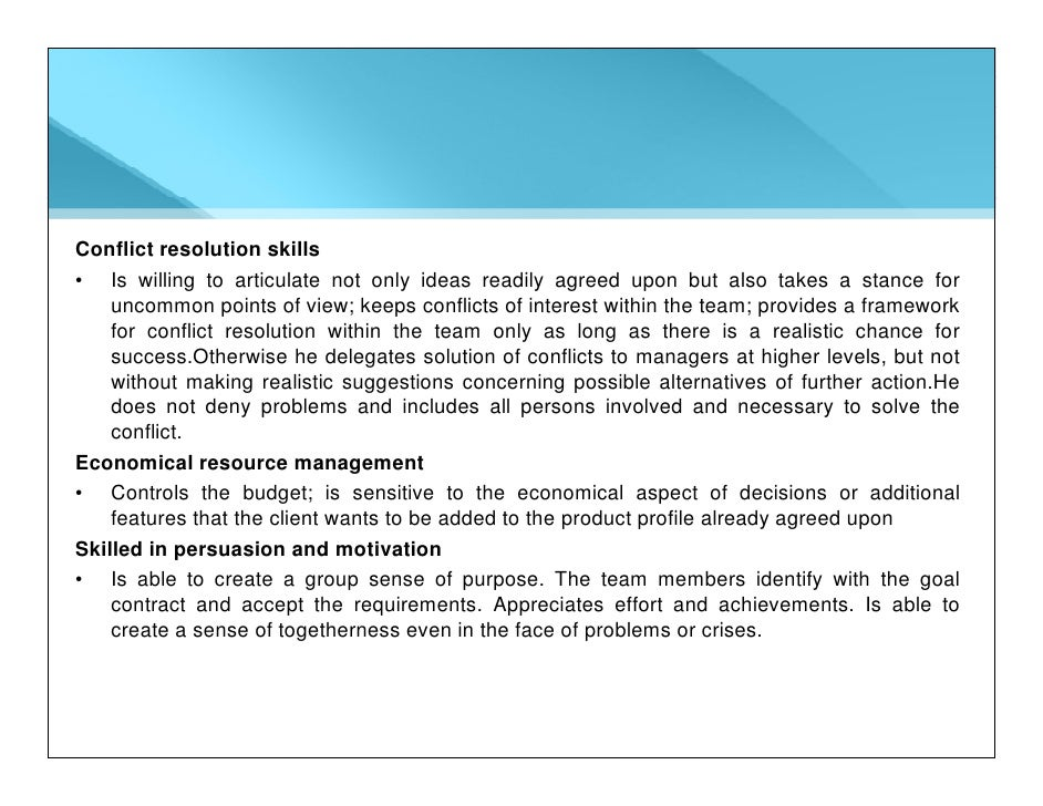 Conflict resolution skills • Is willing to articulate not only ideas readily agreed upon but also takes a stance for     u...