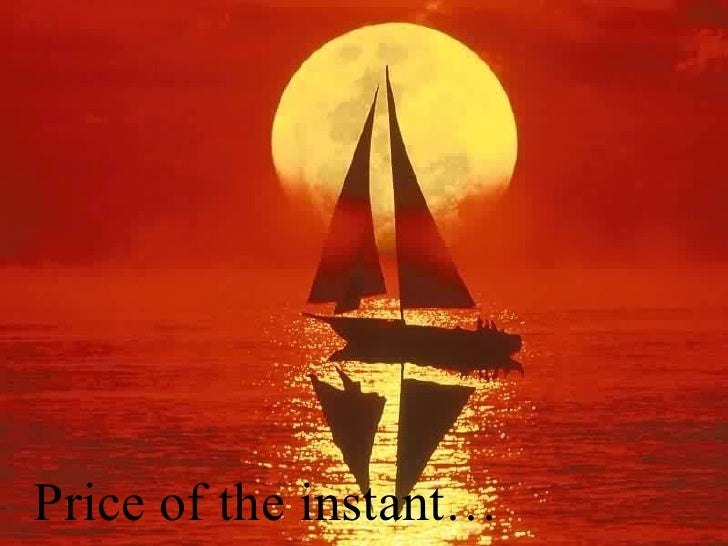 Price of the instant…