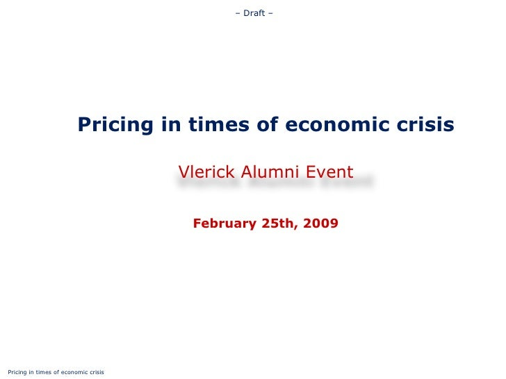 Pricing in Times of Economic Downturn February, 2009 Francois Delvaux Director, The House of Marketing