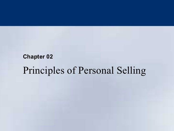Chapter 02  Principles of Personal Selling