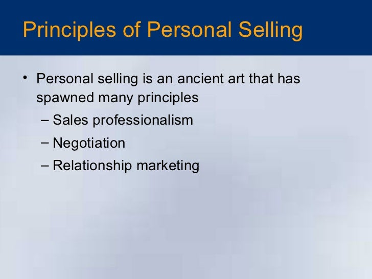 marketing principles personal selling and sales Basic marketing principles author: mickey smith tangible, value depends on personal • selling expenses.