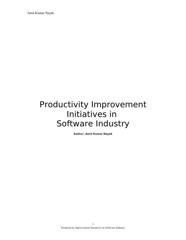 Amit Kumar Nayak            Productivity Improvement              Initiatives in            Software Industry             ...