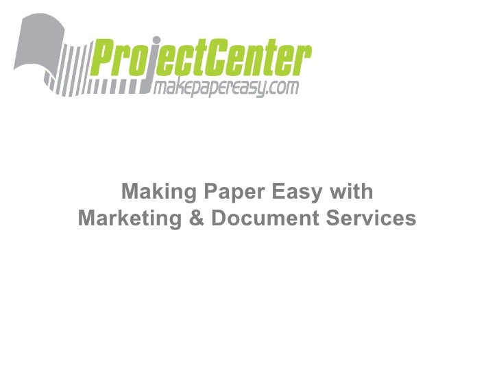 Making Paper Easy with Marketing & Document Services
