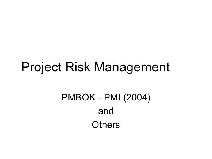 Project Risk Management PMBOK - PMI (2004) and Others