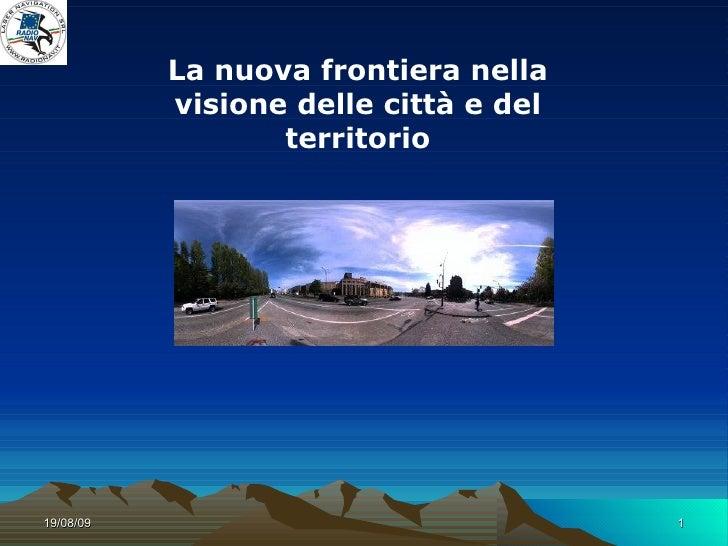 La nuova frontiera nella visione delle città e del territorio