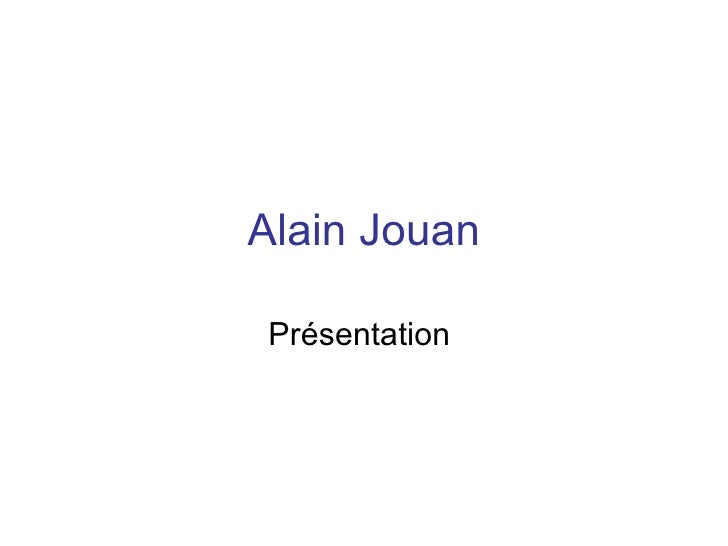 Alain Jouan Présentation