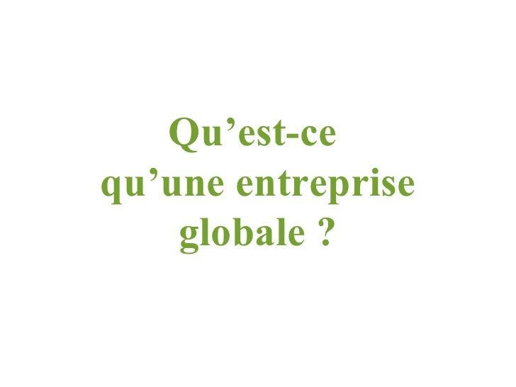 Qu'est-ce  qu'une entreprise globale ?